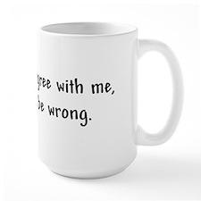 I'm Always Right! Ceramic Mugs
