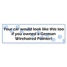Your Car German Wirehaired Pointer Bumper Bumper Sticker