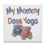 My Mommy Does Yoga Tile Coaster