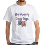 My Mommy Does Yoga White T-Shirt