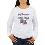 My Mommy Does Yoga Women's Long Sleeve T-Shirt