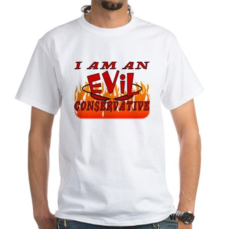 Evil Conservative (Stop Psychobabble) White T-Shir