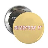 "Overcook It 2.25"" Button (100 pack)"