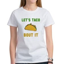 Let's taco bout it T-Shirt