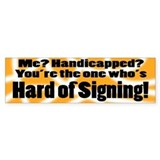 HARD OF SIGNING - Bumper Bumper Stickers