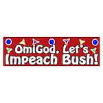 Omigod Impeach Bush bumper sticker