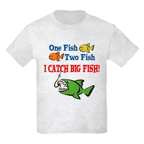 One fish two fish i catch big fish kids t shirt by tgdesigns for Toddler fishing shirts