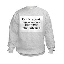 Don't Speak Sweatshirt