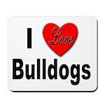 I Love Bulldogs Mousepad