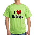 I Love Bulldogs (Front) Green T-Shirt