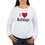 I Love Bulldogs Women's Long Sleeve T-Shirt