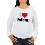 I Love Bulldogs (Front) Women's Long Sleeve T-Shir
