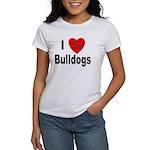 I Love Bulldogs (Front) Women's T-Shirt
