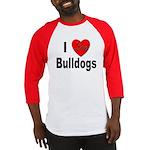 I Love Bulldogs Baseball Jersey