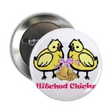 "Hitched Chicks 2.25"" Button (100 pack)"