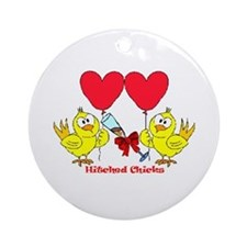 Hitched Chicks 2 Ornament (Round)