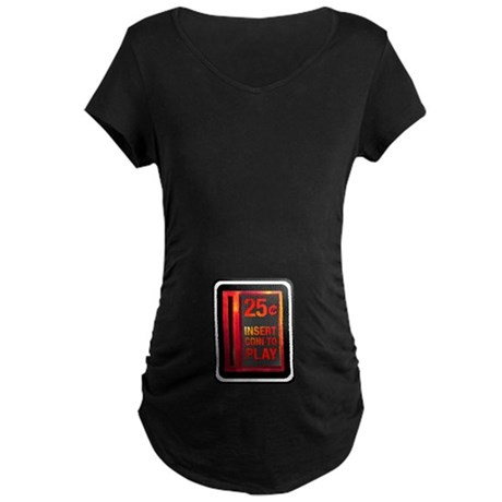 INSERT COIN TO PLAY Maternity Dark T-Shirt