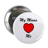 "My Mums Love Me 2.25"" Button (100 pack)"
