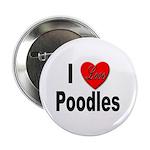I Love Poodles Button