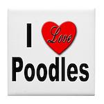 I Love Poodles Tile Coaster