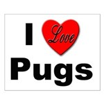 I Love Pugs Small Poster