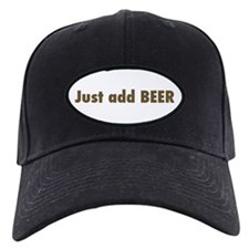 Just Add BEER Baseball Hat