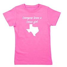 Everyone Loves A Texas Girl Girl's Tee