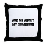 Ask Me About My Grandson Throw Pillow