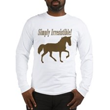 Simply Irresistible! Long Sleeve T-Shirt
