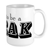 Proud to Be a Freak Mug