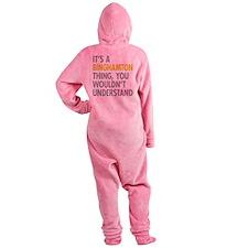 Its A Binghamton Thing Footed Pajamas