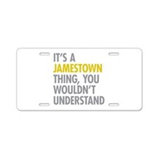 Its A Jamestown Thing Aluminum License Plate