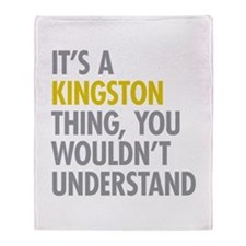 Its A Kingston Thing Throw Blanket