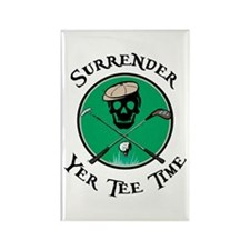 Surrender Yer Tee Time Rectangle Magnet