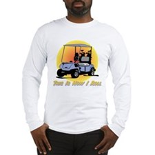 This Is How I Roll Golf Long Sleeve T-Shirt