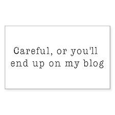 Careful, blogger Rectangle Decal