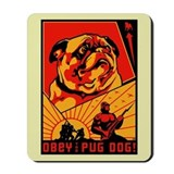 Obey the Pug Dog! Mousepad