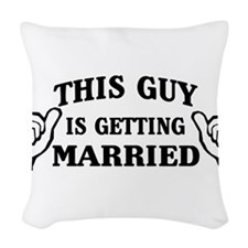 This Guy Is Getting Married Woven Throw Pillow