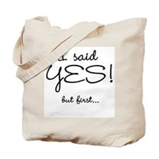I Said Yes Bachelorette Tote Bag