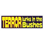 Terror Lurks In the Bushes bumper sticker