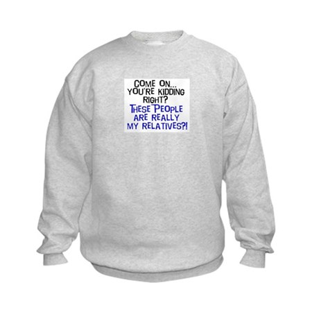 Come On... Kids Sweatshirt