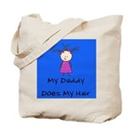 My Daddy Does My Hair Two Tote Bag