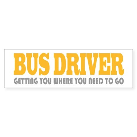 Funny Bus Driver Bumper Sticker