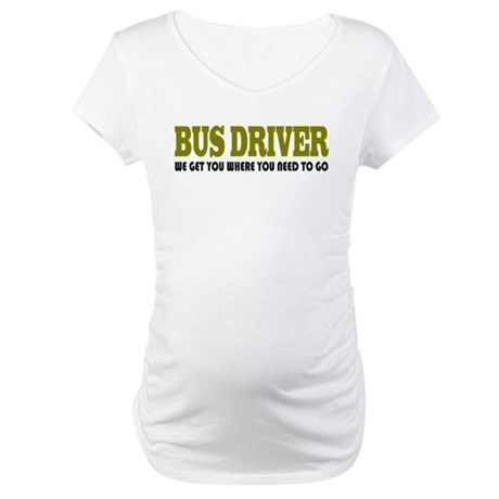 Funny Bus Driver Maternity T-Shirt