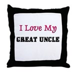 I LOVE MY GREAT-UNCLE Throw Pillow