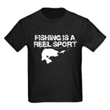 Fishing Is A Reel Sport T