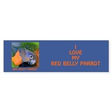 "I LOVE MY RED BELLY PARROT"" Bumper Bumper Sticker"