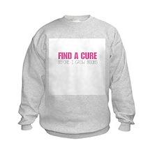 Find a Cure Before I Grow Boobs Sweatshirt