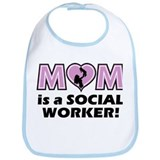 Mom is a SOCIAL WORKER Bib