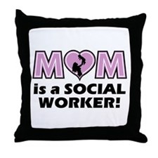 Mom is a SOCIAL WORKER Throw Pillow